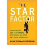The Star Factor: Discover What Your Top Performers Do and Inspire a New Level of Greatness in All by William L. Seidman