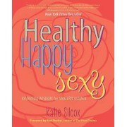 Healthy Happy Sexy: Ayurveda Wisdom for Modern Women by Katie Silcox