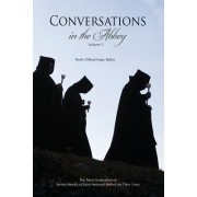 Conversations in the Abbey, Vol. II: The Next Generation of Senior Monks of Saint Meinrad Reflects on Their Lives
