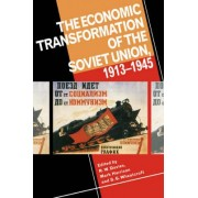 Economic Transformation of the Soviet Union, 1913-1945 by R. W. Davies