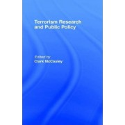 Terrorism Research and Public Policy by Clark R. McCauley