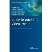 Guide to Voice and Video Over IP by Lingfen Sun