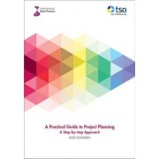 A Practical Guide to Project Planning by Rod Sowden