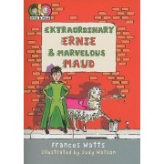 Extraordinary Ernie & Marvelous Maud by Frances Watts