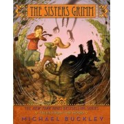 The Sisters Grimm: Bk. 6 by Michael Buckley