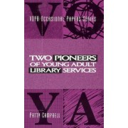 Two Pioneers of Young Adult Library Services by Patty Campbell
