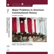Major Problems in American Constitutional History by Kermit L. Hall
