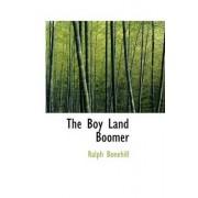 The Boy Land Boomer by Ralph Bonehill