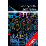 Oxford Bookworms Library: Level 3:: Dancing with Strangers: Stories from Africa audio CD pack