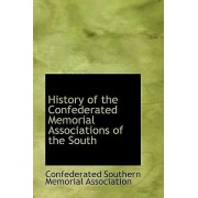 History of the Confederated Memorial Associations of the South by Confedera Southern Memorial Association