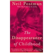 The Disappearance of Childhood by Postman