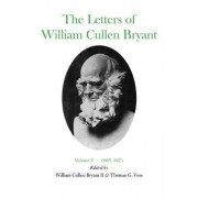 Letters of William Cullen Bryant: 1865-71 Volume V by William Cullen Bryant