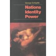 Nations, Identity, Power by George Schopflin
