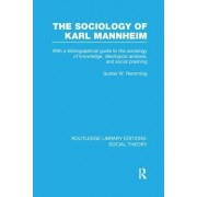 The Sociology of Karl Mannheim: With a Bibliographical Guide to the Sociology of Knowledge, Ideological Analysis, and Social Planning