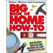 Big Book of Home How-To by Better Homes & Gardens