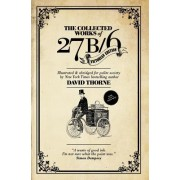 The Collected Works of 27b/6. Victorian Edition: Illustrated & Abridged for Polite Society.