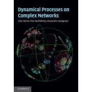 Dynamical Processes on Complex Networks by Alain Barrat