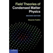 Field Theories of Condensed Matter Physics by Eduardo Fradkin