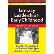 Literacy Leadership in Early Childhood by Dorothy S. Strickland