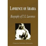 Lawrence of Arabia - Biography of T. E. Lawrence (Biography) by Biographiq
