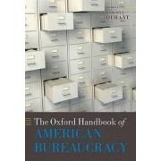 The Oxford Handbook of American Bureaucracy by Robert F. Durant
