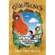 Oona Finds an Egg (the Oodlethunks #1) by Adele Griffin