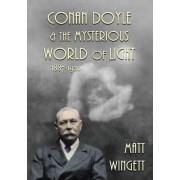 Conan Doyle and the Mysterious World of Light: 1887-1920