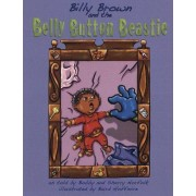 Billy Brown and the Belly Button Beastie by Bobby Norfolk