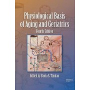 Physiological Basis of Aging and Geriatrics by Paola S. Timiras