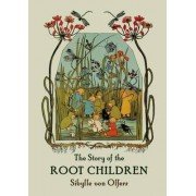 The Story of the Root-Children by Sibylle von Olfers