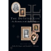 The Devoted Life by Kelly M Kapic