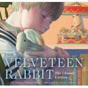 The Velveteen Rabbit: Or, How Toys Become Real by Margery Williams