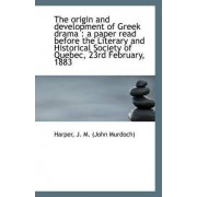 The Origin and Development of Greek Drama by Harper J M (John Murdoch)