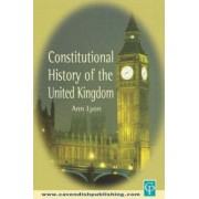 Constitutional History of the United Kingdom by Ann Lyon