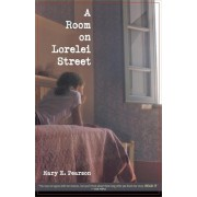 A Room on Lorelei Street by Mary E Pearson