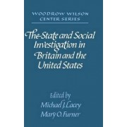 The State and Social Investigation in Britain and the United States by Michael James Lacey