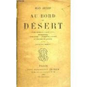 Au Bord Du Desert - L'ame Arabe - Impressions - Souvenirs - Legendes Arabes - La Petion De L'arabe