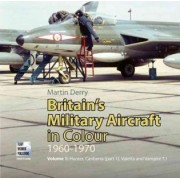 Britain's Military Aircraft in Colour 1960-1970: v.1 by Martin Derry