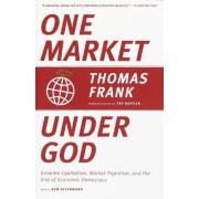 One Market under God by Thomas Frank
