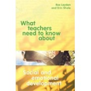 What Teachers Need to Know about Social and Emotional Development by Ros Leyden