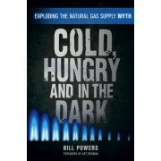 Cold, Hungry and in the Dark by Bill Powers