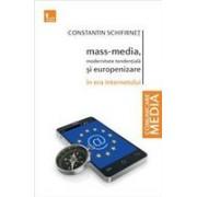 Mass-media, modernitate tendentiala si europenizare in era internetului