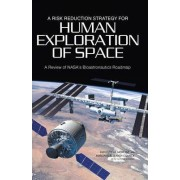 A Risk Reduction Strategy for Human Exploration of Space by Board on Health Sciences Policy