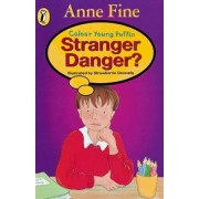 Stranger Danger? by Anne Fine