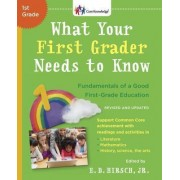 What Your First Grader Needs To Know (Revised And Updated) by E D Hirsch