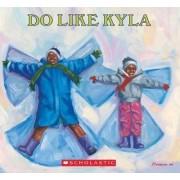 Do Like Kyla by Angela Johnson
