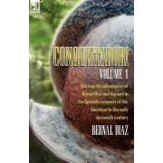 Conquistador! the True Life Adventures of Bernal Diaz and His Part in the Spanish Conquest of the Americas in the Early Sixteenth Century by Bernal Diaz