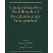 Comprehensive Handbook of Psychotherapy Integration by George Stricker