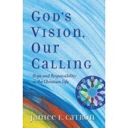 God's Vision, Our Calling by Janice E. Catron