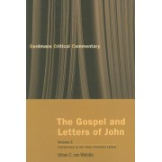 The Gospel and Letters of John, Volume 3: Commentary on the Three Johannine Letters